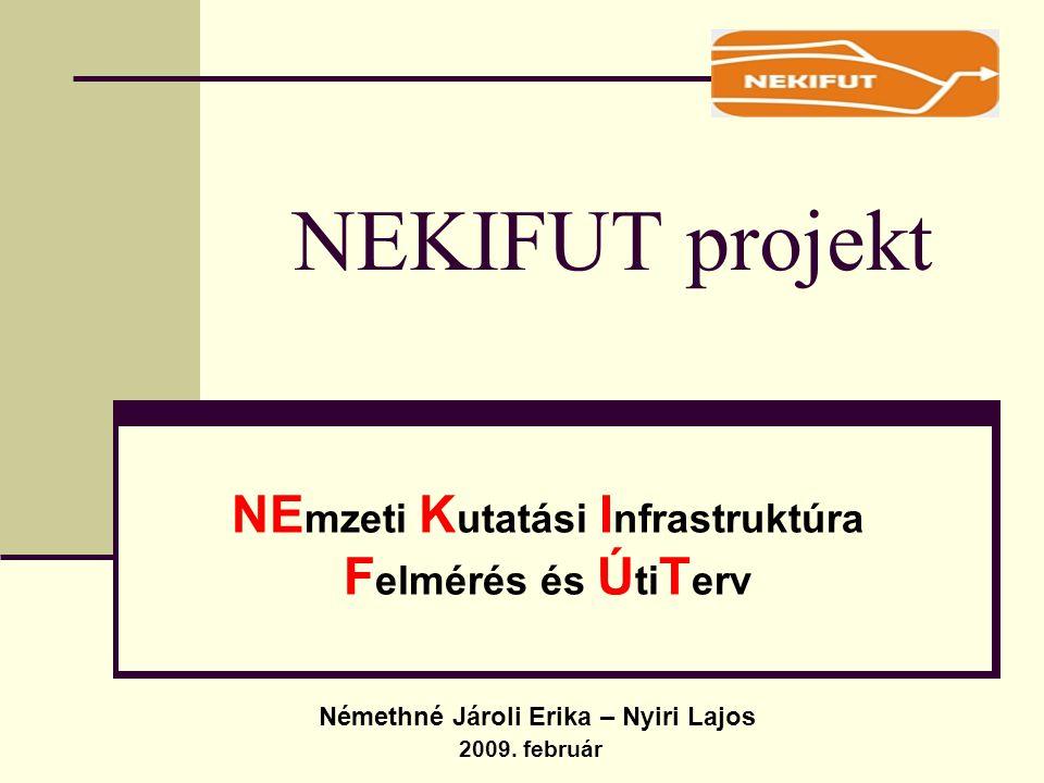 NEKIFUT projekt NE mzeti K utatási I nfrastruktúra F elmérés és Ú ti T erv 2009.