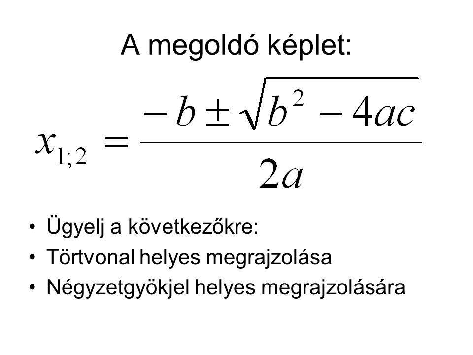 1. Példa Minden körülmények között rendezzük nullára az egyenletet!