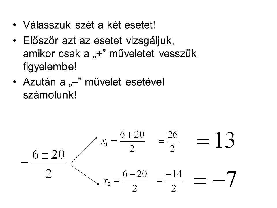 Ellenőrzés Mi is volt az eredeti egyenlet.
