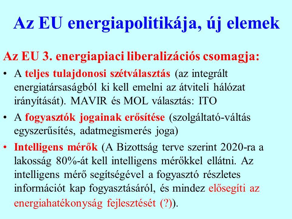 Az EU energiapolitikája, új elemek Az EU 3. energiapiaci liberalizációs csomagja: A teljes tulajdonosi szétválasztás (az integrált energiatársaságból