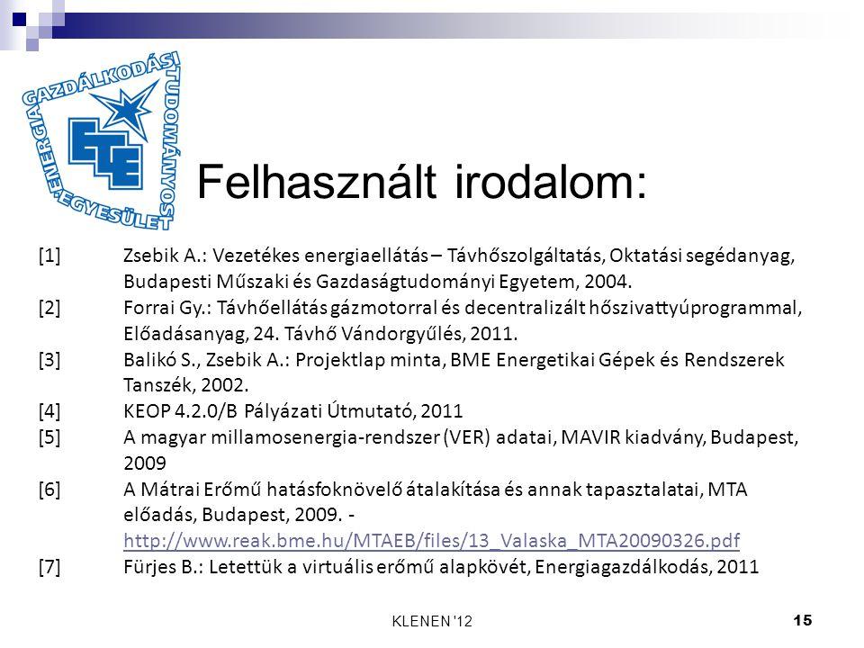 KLENEN '1215 Felhasznált irodalom: [1]Zsebik A.: Vezetékes energiaellátás – Távhőszolgáltatás, Oktatási segédanyag, Budapesti Műszaki és Gazdaságtudom