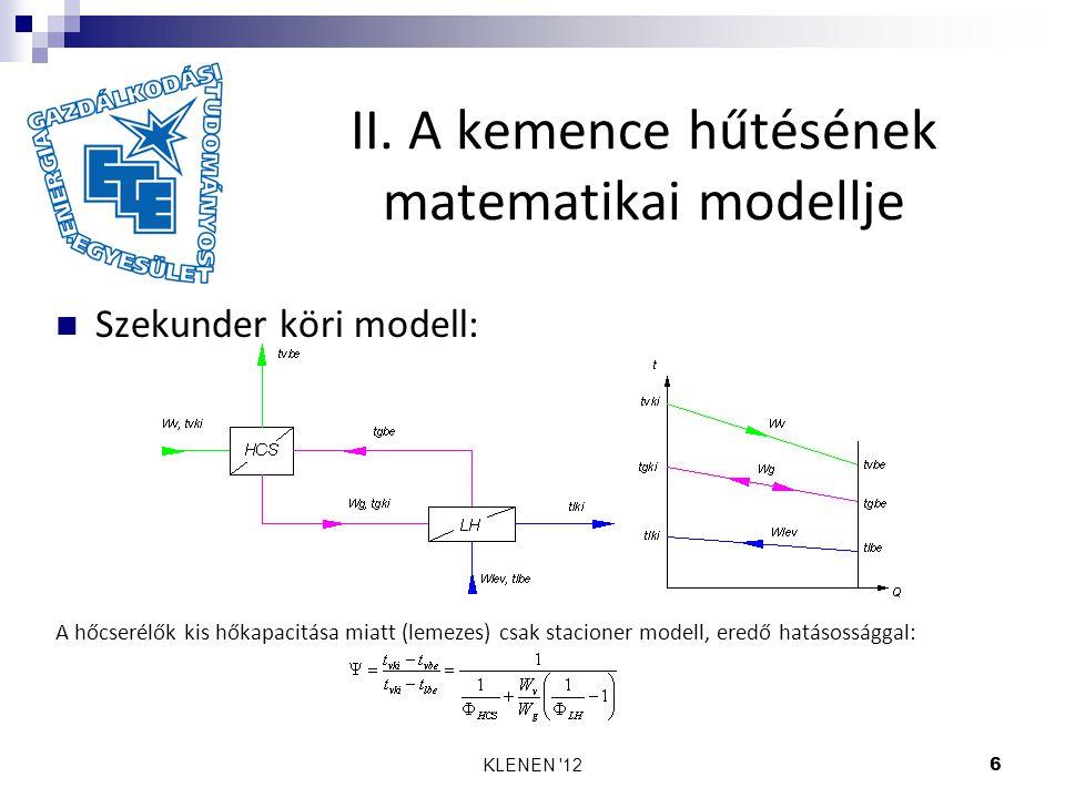 KLENEN '126 II. A kemence hűtésének matematikai modellje Szekunder köri modell: A hőcserélők kis hőkapacitása miatt (lemezes) csak stacioner modell, e