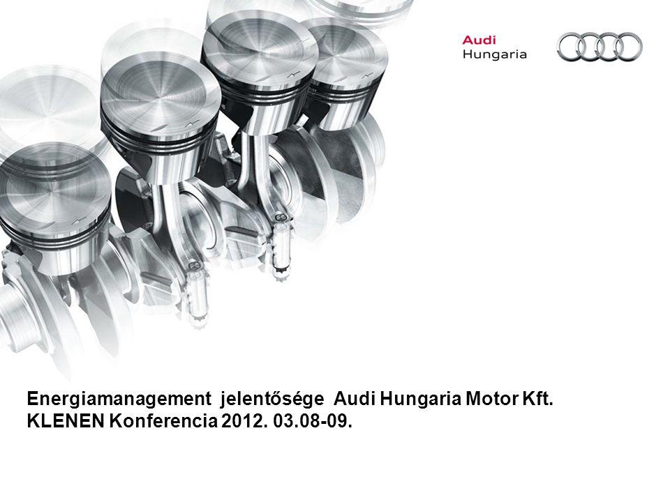 2Bencso Csaba G/PT Általános információk az Audi Hungaria Motor Kft-ről.