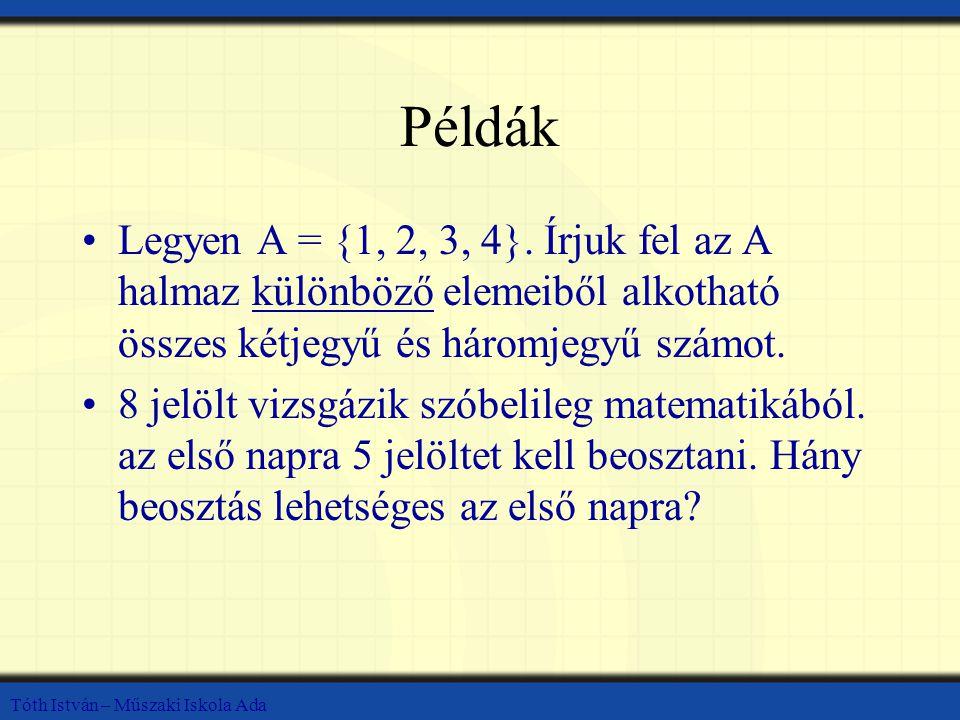 Tóth István – Műszaki Iskola Ada Példák Legyen A = {1, 2, 3, 4}.