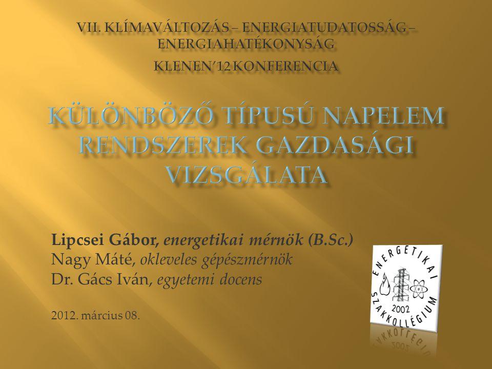 Lipcsei Gábor, energetikai mérnök (B.Sc.) Nagy Máté, okleveles gépészmérnök Dr.
