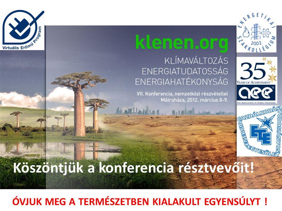 Köszöntjük a konferencia résztvevőit! ÓVJUK MEG A TERMÉSZETBEN KIALAKULT EGYENSÚLYT !