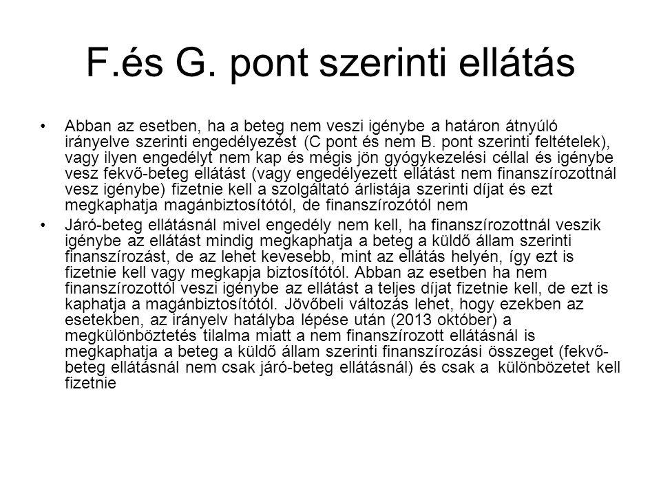 F.és G. pont szerinti ellátás Abban az esetben, ha a beteg nem veszi igénybe a határon átnyúló irányelve szerinti engedélyezést (C pont és nem B. pont
