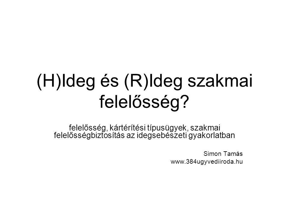 (H)Ideg és (R)Ideg szakmai felelősség.