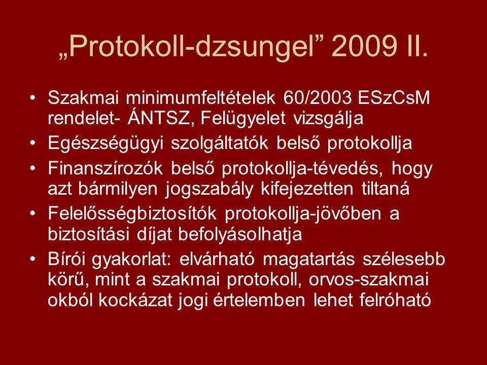 Vizsgálati és terápiás eljárási rendek 1998 januárja óta alkothatóak lennének csak 2005-ben, 2006-ban és 2008 februárjában jelentek meg.