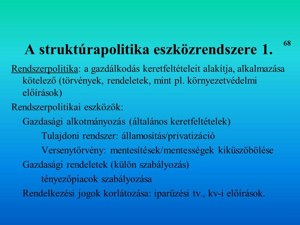 Folyamatpolitika: az egyéni döntések befolyásolására irányul, választási lehetőséget nyújt (pl.