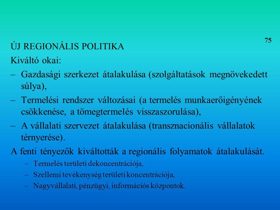 Jellemzői: –Rugalmasság, alkalmazkodóképesség, helyi kezdeményezések (szubszidiaritás), –Endogén potenciálra irányuló (a belső megújulás stratégiája), –Társadalmi tényezők előtérbe kerülése, –Horizontális kooperáció erősödő szerepe, –SME szerepének erősítése.