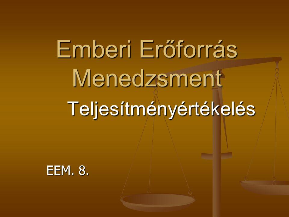 Emberi Erőforrás Menedzsment Teljesítményértékelés EEM. 8.