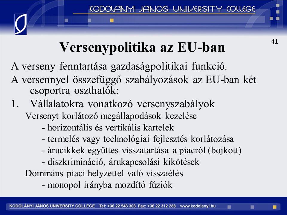 Versenypolitika az EU-ban A verseny fenntartása gazdaságpolitikai funkció.
