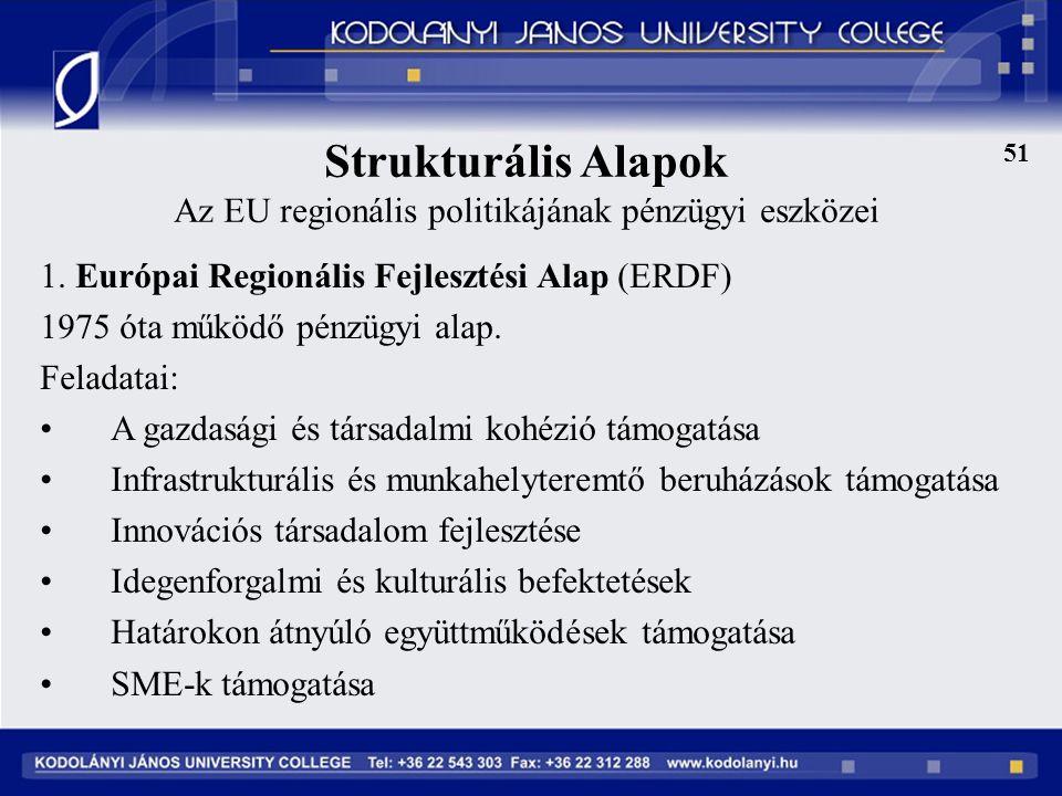 51 Strukturális Alapok Az EU regionális politikájának pénzügyi eszközei 1.