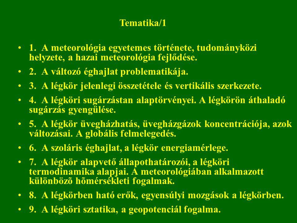 10.A felhő és csapadékkeletkezés mikrofizikája. 11.