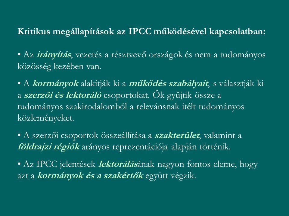 Kritikus megállapítások az IPCC működésével kapcsolatban: Az irányítás, vezetés a résztvevő országok és nem a tudományos közösség kezében van. A kormá