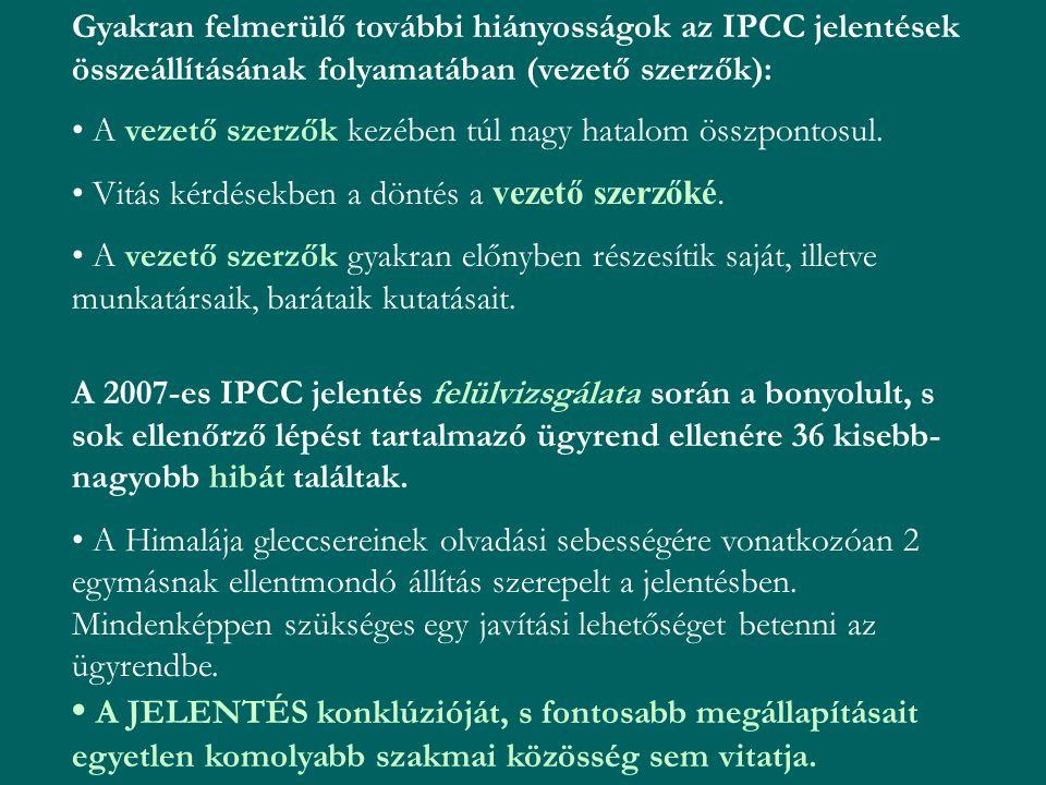 Gyakran felmerülő további hiányosságok az IPCC jelentések összeállításának folyamatában (vezető szerzők): A vezető szerzők kezében túl nagy hatalom ös