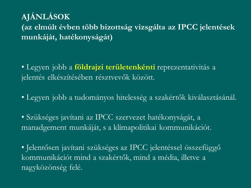 AJÁNLÁSOK (az elmúlt évben több bizottság vizsgálta az IPCC jelentések munkáját, hatékonyságát) Legyen jobb a földrajzi területenkénti reprezentativit