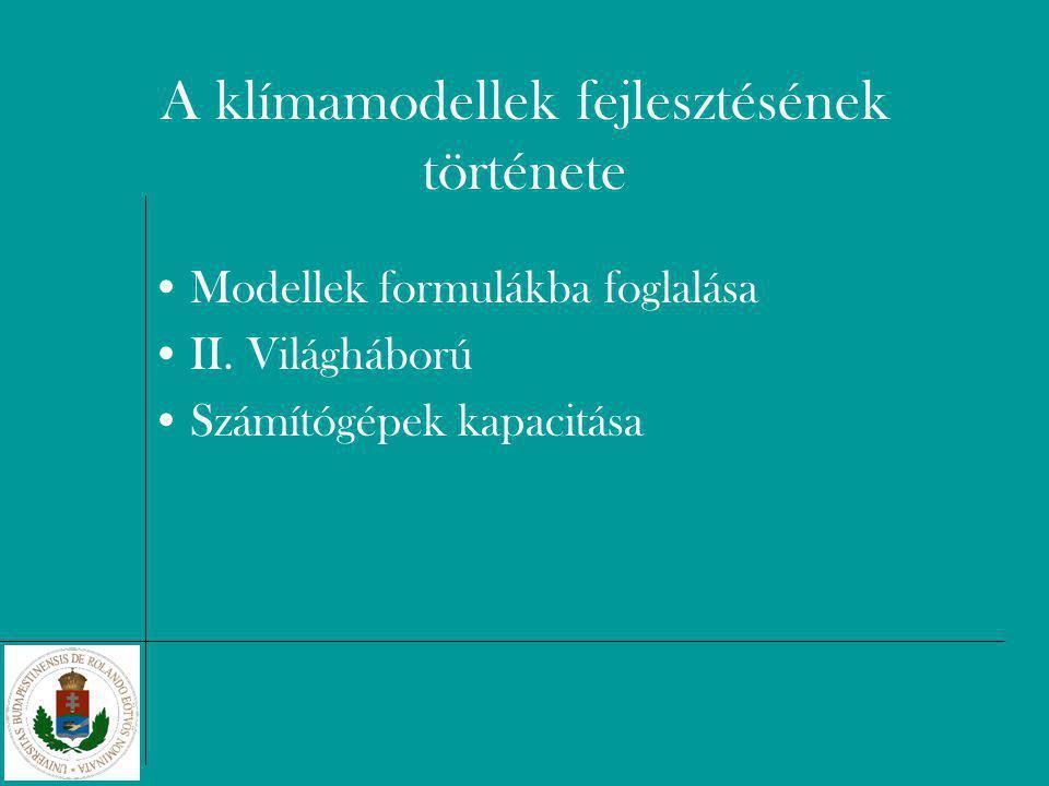 A klímamodellek fejlesztésének története Modellek formulákba foglalása II.