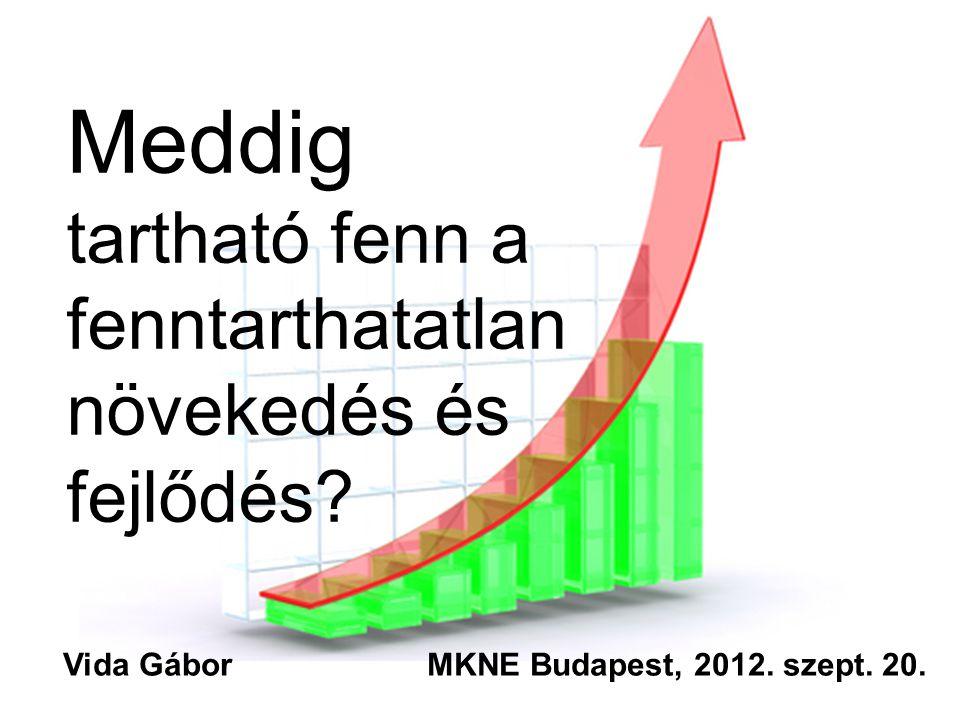 Meddig tartható fenn a fenntarthatatlan növekedés és fejlődés.