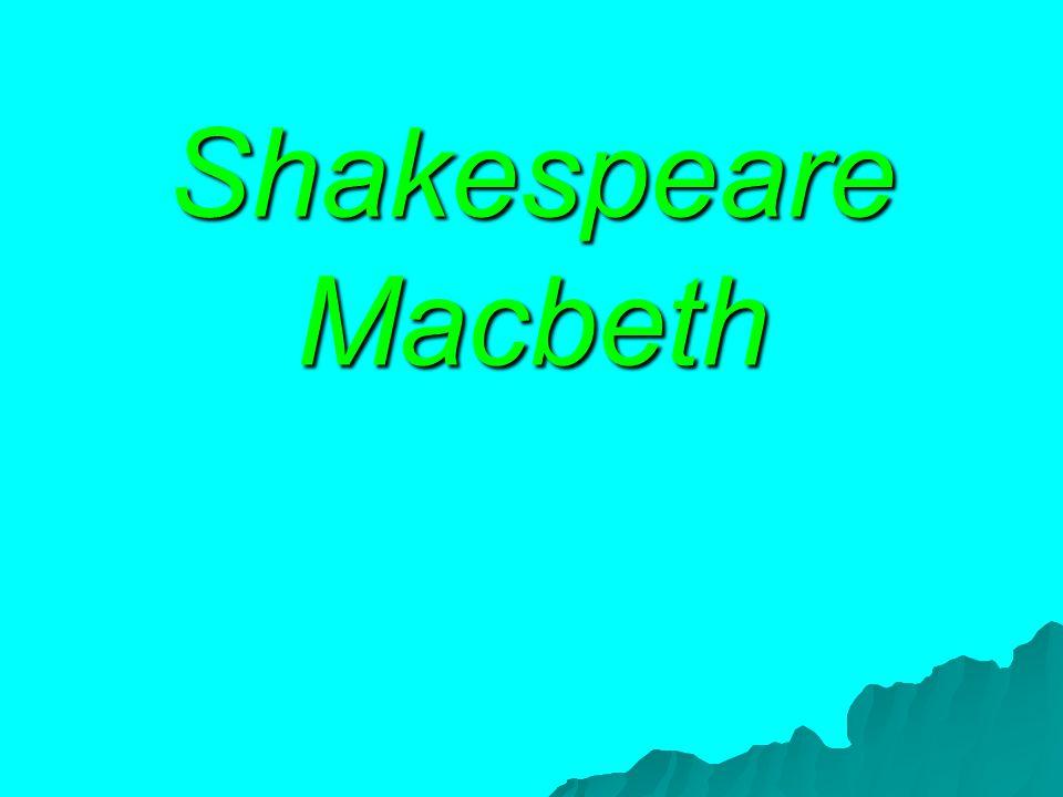 Szereplők Duncan, skót királyDuncan, skót király Malcolm, a király fiaMalcolm, a király fia Donalbain, a király fiaDonalbain, a király fia Macbeth, tábornok a király hadseregébenMacbeth, tábornok a király hadseregében Banquo, tábornok a király hadseregébenBanquo, tábornok a király hadseregében Macduff, skót nemesMacduff, skót nemes Lennox, skót nemesLennox, skót nemes Ross, skót nemesRoss, skót nemes Menteith, skót nemesMenteith, skót nemes Angus, skót nemesAngus, skót nemes Cathness, skót nemesCathness, skót nemes Fleance, Banquo fia Siward, northumberlandi gróf, az angol hadsereg tábornoka Az ifjú Siward, a fia Seyton, Macbeth szárnysegéde Macduff kisfia Angol orvos Skót orvos Katona Várkapus Öreg Lady Macduff Lady Macbeth Lady Macbeth Udvarhölgye Hecate Három boszorkány