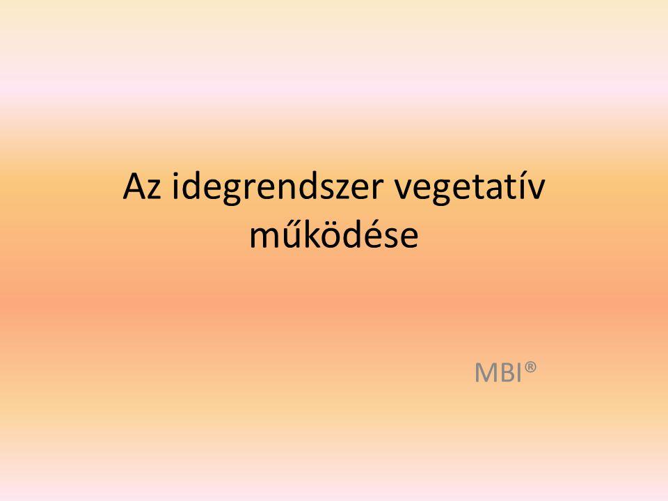 Vegetatív idegrendszer = az idegrendszer azon része, amely akaratunktól nagymértékben függetlenül irányítja a belső szervek működését.