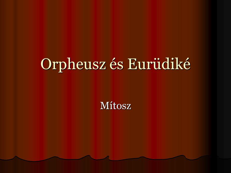 Orpheusz és Eurüdiké Mítosz