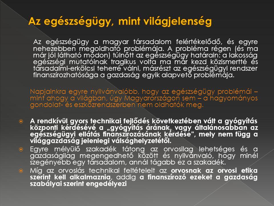Az egészségügy a magyar társadalom felértékelődő, és egyre nehezebben megoldható problémája.
