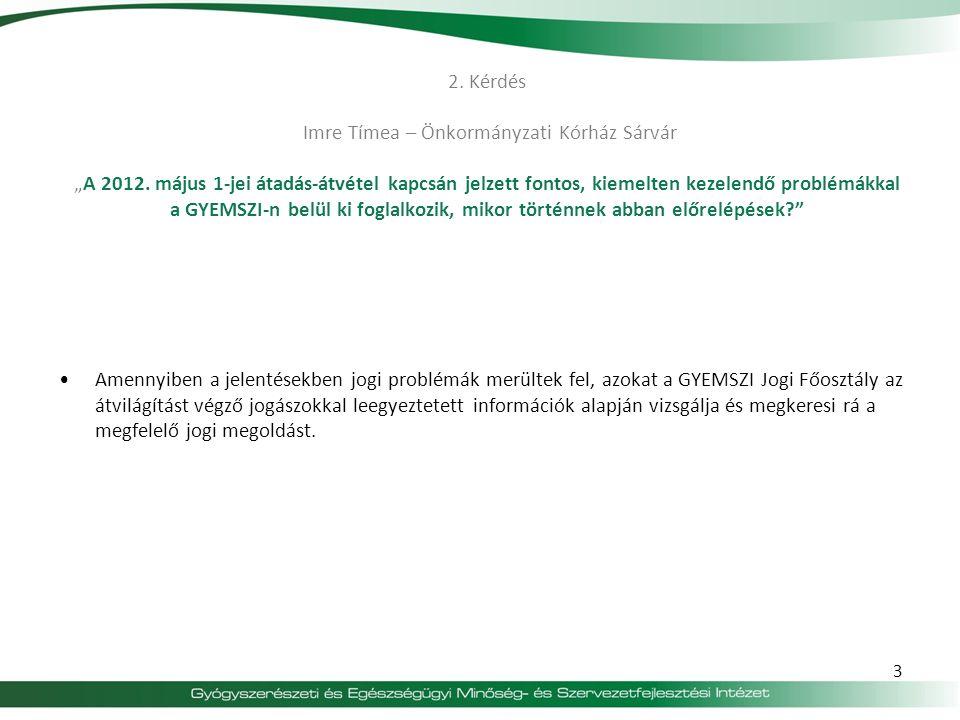 """2.Kérdés Imre Tímea – Önkormányzati Kórház Sárvár """"A 2012."""