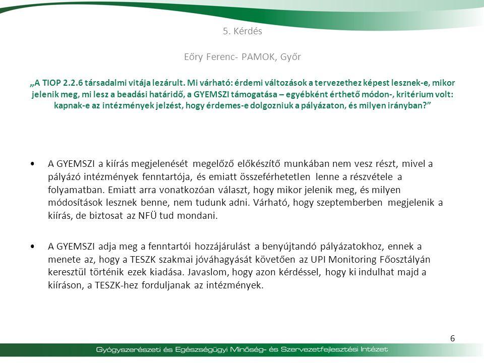 """5.Kérdés Eőry Ferenc- PAMOK, Győr """" A TIOP 2.2.6 társadalmi vitája lezárult."""