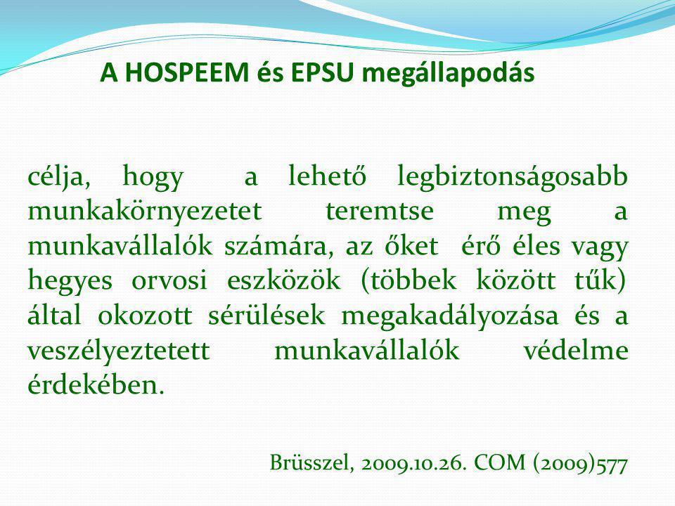 A HOSPEEM és EPSU megállapodás célja, hogy a lehető legbiztonságosabb munkakörnyezetet teremtse meg a munkavállalók számára, az őket érő éles vagy heg