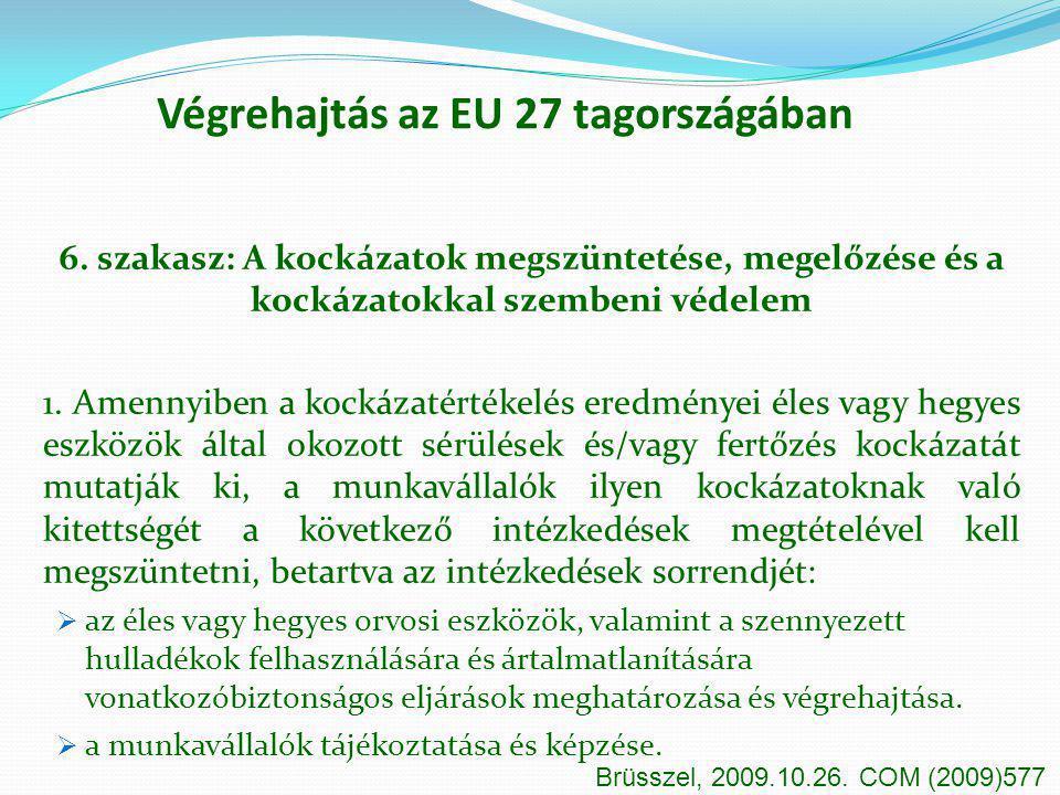 Végrehajtás az EU 27 tagországában 6. szakasz: A kockázatok megszüntetése, megelőzése és a kockázatokkal szembeni védelem 1. Amennyiben a kockázatérté