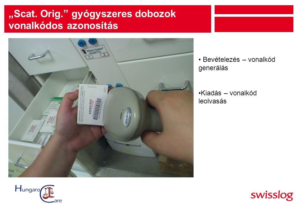 """""""Scat. Orig."""" gyógyszeres dobozok vonalkódos azonosítás Bevételezés – vonalkód generálás Kiadás – vonalkód leolvasás"""
