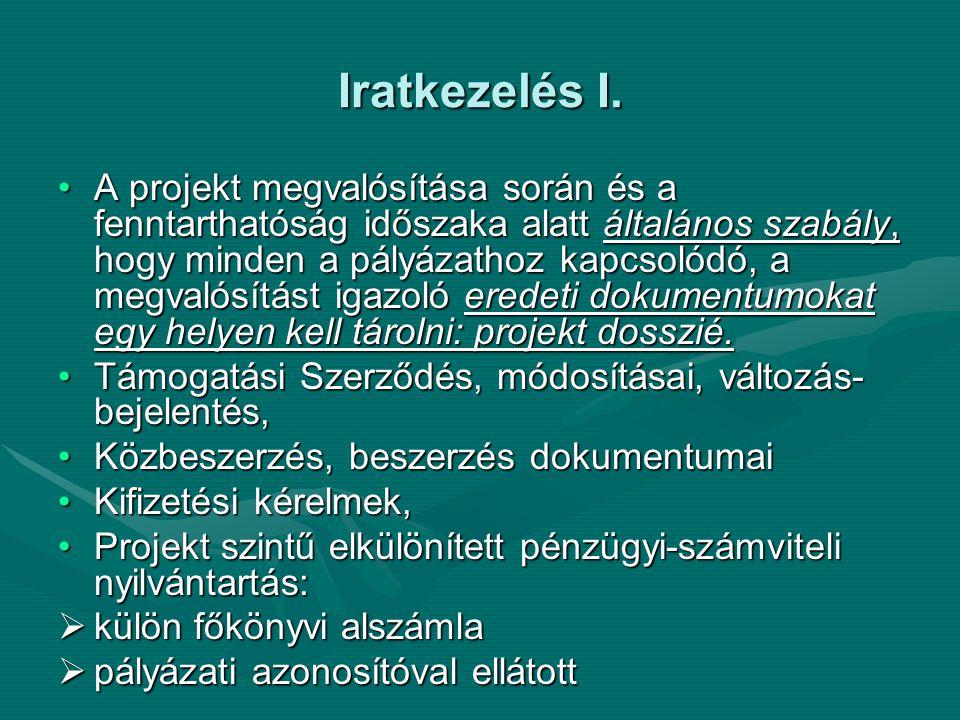 Iratkezelés I. A projekt megvalósítása során és a fenntarthatóság időszaka alatt általános szabály, hogy minden a pályázathoz kapcsolódó, a megvalósít