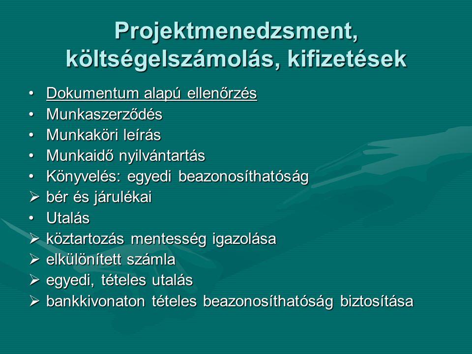 Projektmenedzsment, költségelszámolás, kifizetések Dokumentum alapú ellenőrzésDokumentum alapú ellenőrzés MunkaszerződésMunkaszerződés Munkaköri leírá