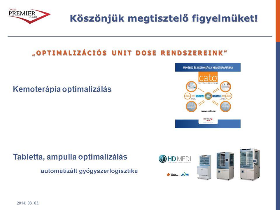 """Kemoterápia optimalizálás Tabletta, ampulla optimalizálás automatizált gyógyszerlogisztika 2014. 08. 03. """"OPTIMALIZÁCIÓS UNIT DOSE RENDSZEREINK"""" Köszö"""