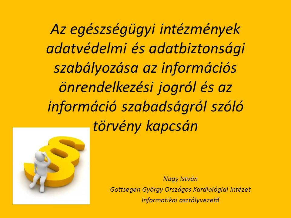Az egészségügyi intézmények adatvédelmi és adatbiztonsági szabályozása az információs önrendelkezési jogról és az információ szabadságról szóló törvén