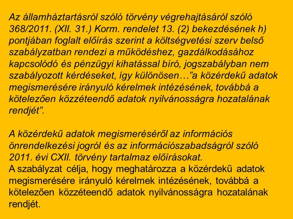 Az államháztartásról szóló törvény végrehajtásáról szóló 368/2011. (XII. 31.) Korm. rendelet 13. (2) bekezdésének h) pontjában foglalt előírás szerint