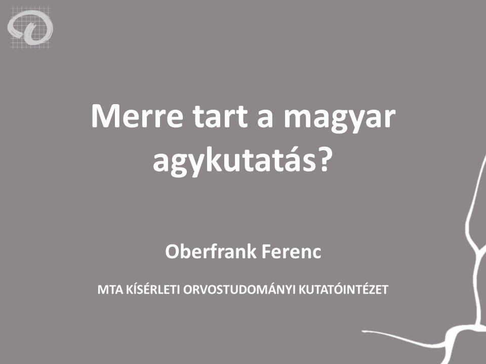 Merre tart a magyar agykutatás? Oberfrank Ferenc