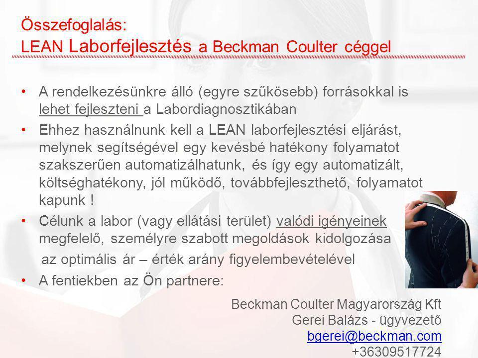 Összefoglalás: LEAN Laborfejlesztés a Beckman Coulter céggel A rendelkezésünkre álló (egyre szűkösebb) forrásokkal is lehet fejleszteni a Labordiagnos