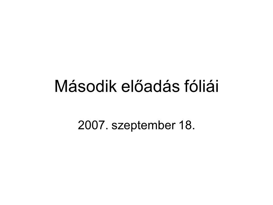 Második előadás fóliái 2007. szeptember 18.
