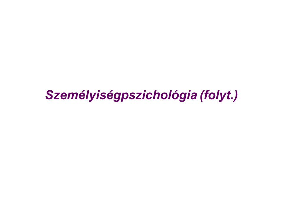 Személyiségpszichológia (folyt.)