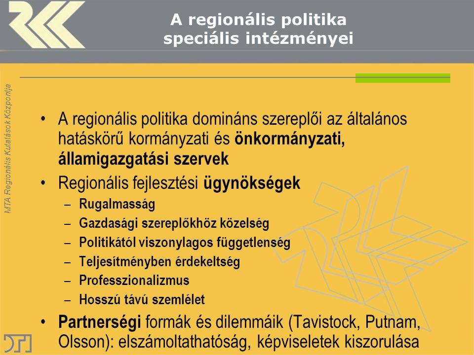 MTA Regionális Kutatások Központja A regionalizmus helyzete Európában 90-es évtized reneszánsza-virágzás Osztott felelősség elve, 2000-2007(hanyatlás kezdete) A bővítés következményei ( csökkenő bizalom) Az Európai Alkotmányszerződés kudarca Többszintű kormányzás szintjeinek váltógazdálkodása- terjedő régiószkepticizmus?