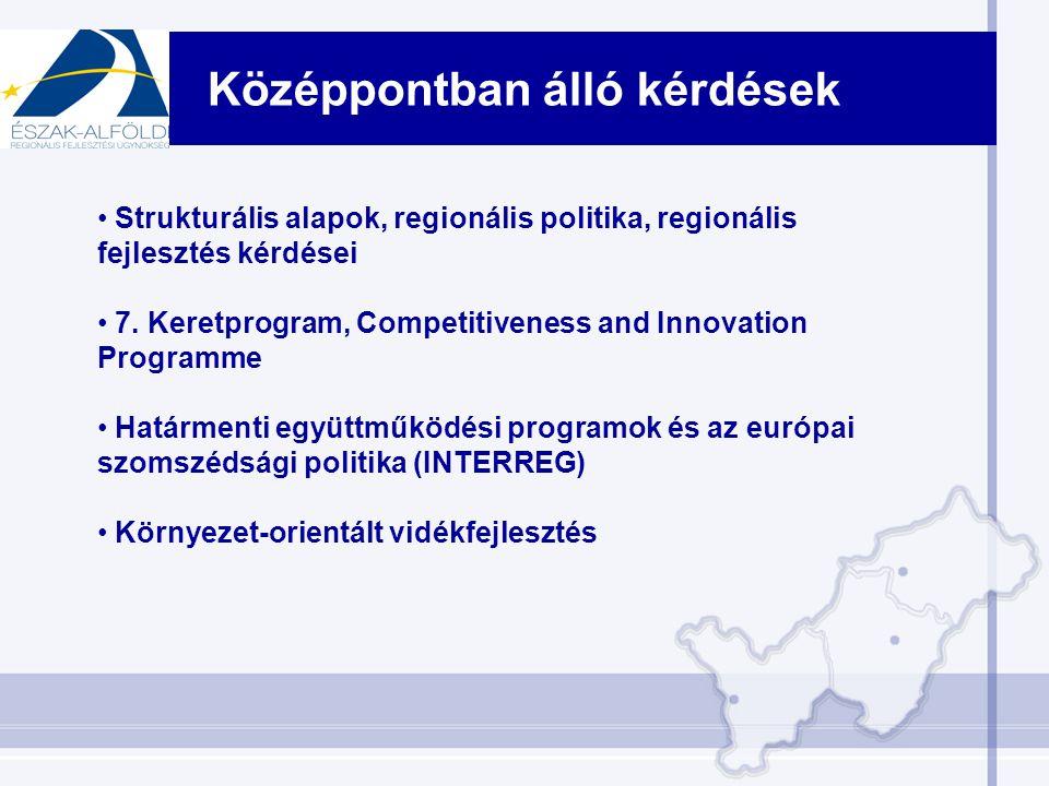 Középpontban álló kérdések Strukturális alapok, regionális politika, regionális fejlesztés kérdései 7.