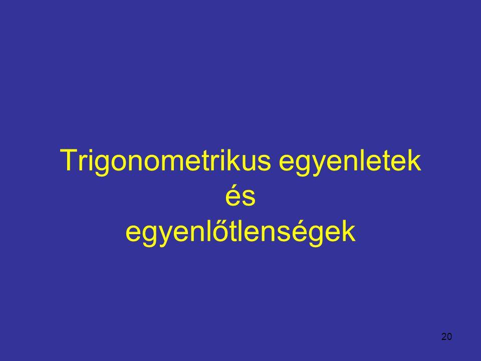 20 Trigonometrikus egyenletek és egyenlőtlenségek