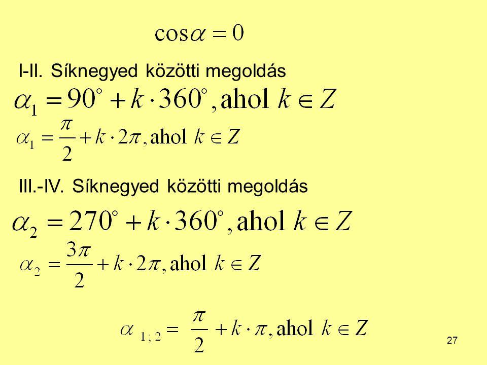 27 I-II. Síknegyed közötti megoldás III.-IV. Síknegyed közötti megoldás