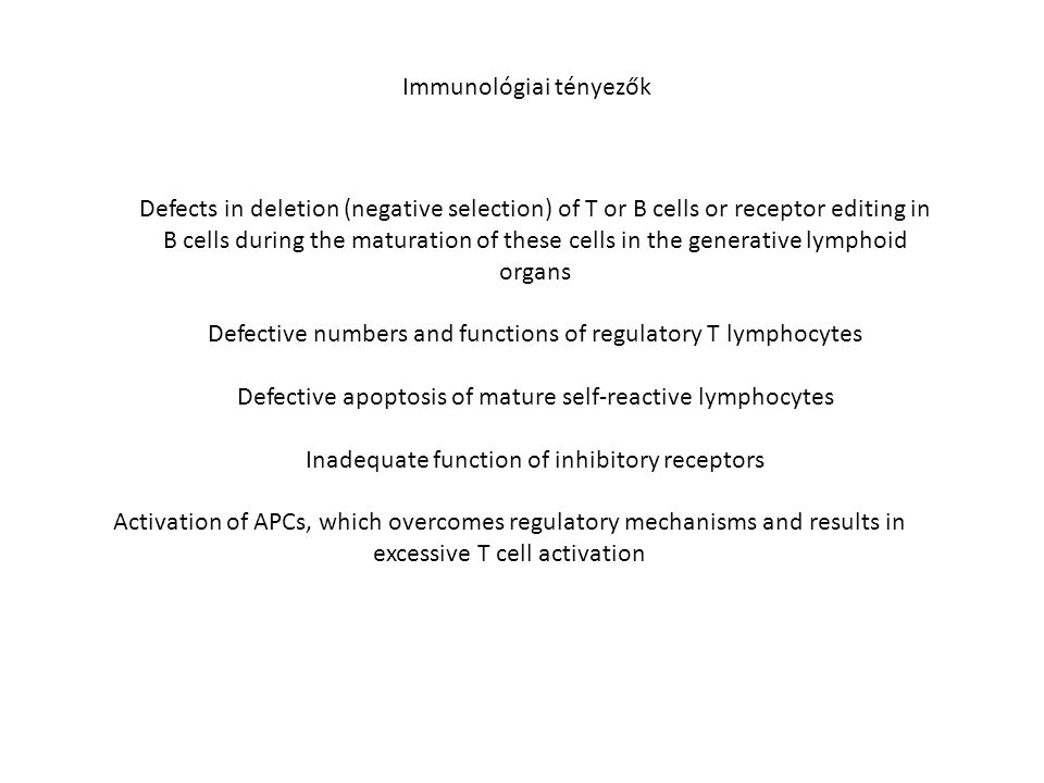 Defects in deletion (negative selection) of T or B cells or receptor editing in B cells during the maturation of these cells in the generative lymphoi