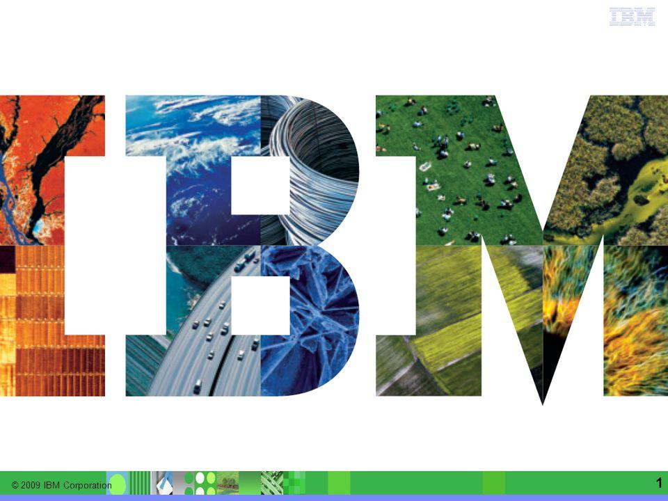 © 2009 IBM Corporation Information Management software | Enterprise Content Management 12 De...