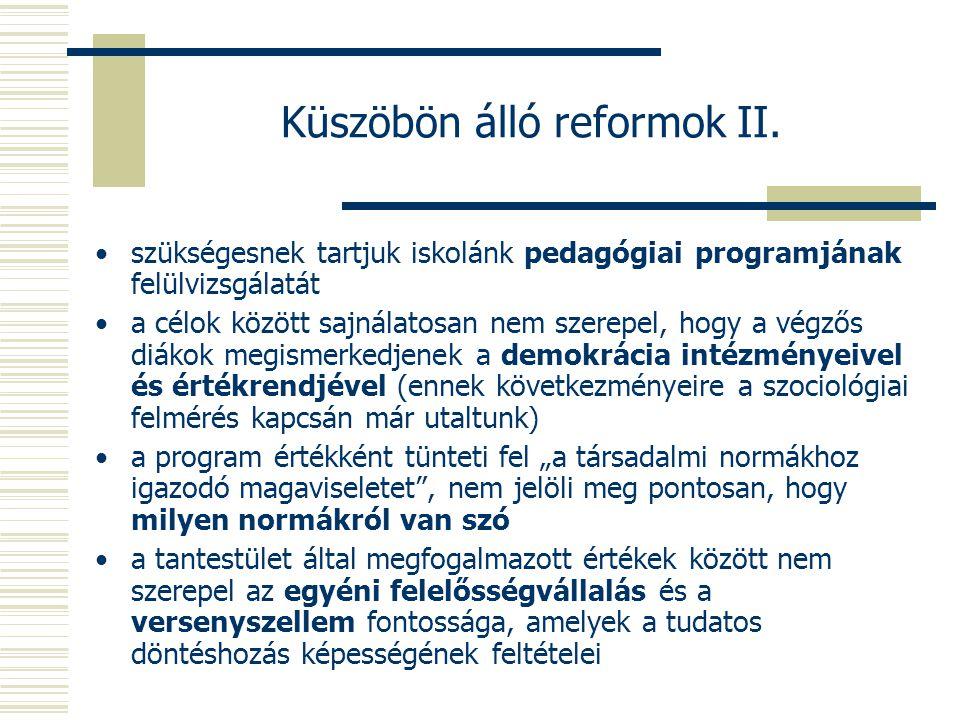 Küszöbön álló reformok II.