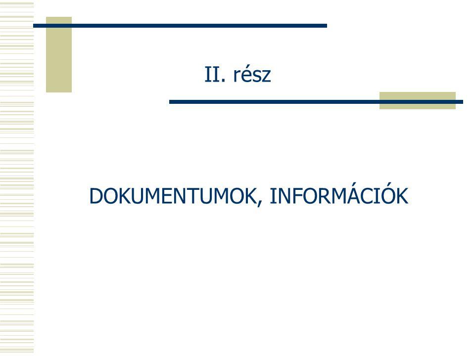 II. rész DOKUMENTUMOK, INFORMÁCIÓK